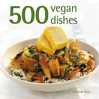 500 Vegan Dishes by Deborah Gray - 9781845434168 Book