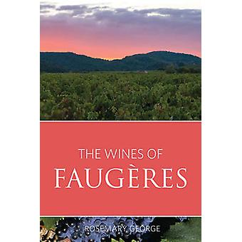 The Wines of Faugeres - 2016 by Rosemary George - 9781908984715 Book