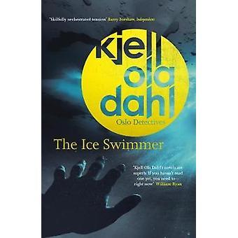 The Ice Swimmer by Kjell Ola Dahl - 9781912374076 Book