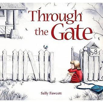 Through the Gate by Sally Fawcett - 9781925335415 Book