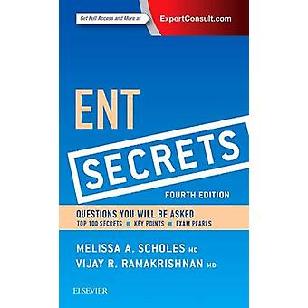ENT Secrets (4th Revised edition) by Melissa A. Scholes - Vijay R. Ra