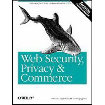Web Security - Privacy & Commerce (2nd Revised edition) by Simson Gar