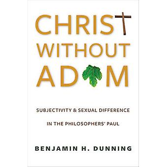 Christ without Adam - Subjectivity and Sexual Difference in the Philos