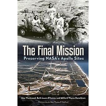 Dernière Mission - préserver les Sites Apollo de la NASA par Lisa Westwood - 9780