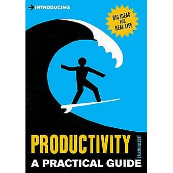 Introducing Productivity - A Practical Guide by Graham Allcott - 97818