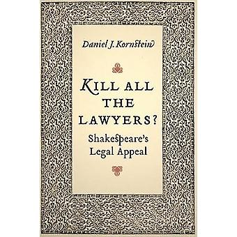 Kill All the Lawyers? - Shakespeare's Legal Appeal (Revised edition) b