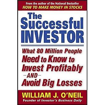 De succesvolle investeerder: Wat 80 miljoen mensen moet weten om winstgevend te investeren en te voorkomen dat grote verliezen