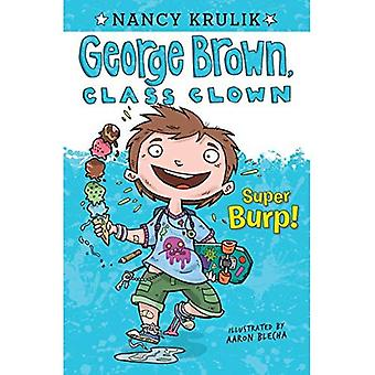Super Burp! (George Brown, Class Clown Series #1)
