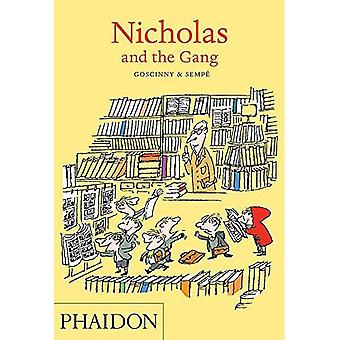 Nicholas and the Gang: Text by Ren� Goscinny, with illustrations by Jean-Jacques Semp�