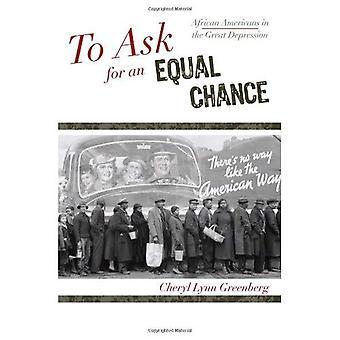Att be om lika möjligheter: afroamerikaner i den stora depressionen (African American Hist...