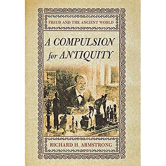 Uma compulsão por antiguidade: Freud e o mundo antigo