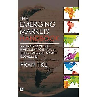 The Emerging Markets Handbook: An Analysis of the Investment Potential in 18 Key Emerging Market Economies