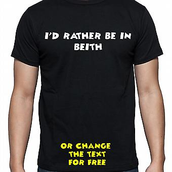 I'd Rather Be In Beith Black Hand Printed T shirt