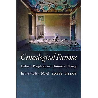 Genealogical Fictions: Cultural Periphery and Historical Change in the Modern Novel
