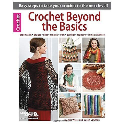 Crochet Beyond the Basics (Leisure Arts Crochet)