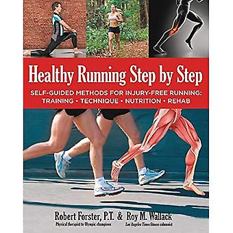 Healthy Running Step by Step: Self-Guided Methods for Injury-Free Running: Training - Technique - Nutrition -...