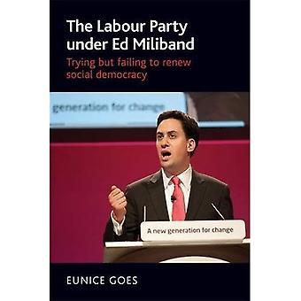 El partido laborista debajo de Ed Miliband: Intentando pero no pudiendo renovar la socialdemocracia