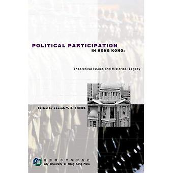 Political Participation in Hong Kong: Theoretical Issues and Historical Legacy