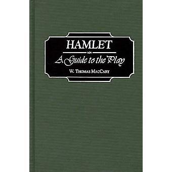 Hamlet A guia para o jogo por Maccary & Thomas W.