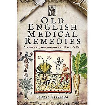 Old English Medical Remedies: Mandrake, Wormwood� and Raven's Eye