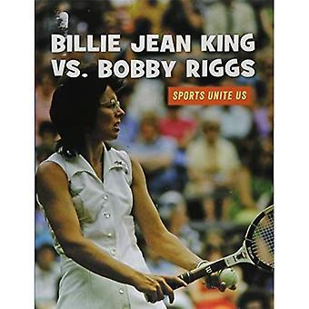 Billie Jean King vs Bobby Riggs (bibliothèque de compétences du XXIe siècle: Sports nous unissent)