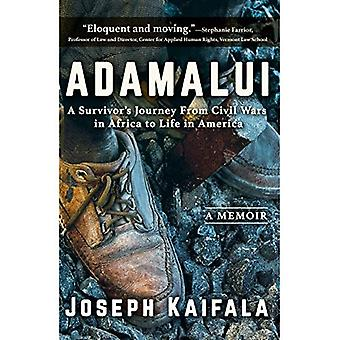 Adamalui: A Survivor's Journey from Civil Wars in� Africa to Life in America
