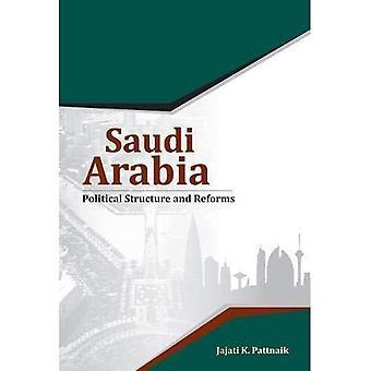 Arabie saoudite: Structure politique & réformes