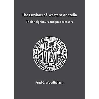 The Luwians of Western Anatolia: Their Neighbours and Predecessors