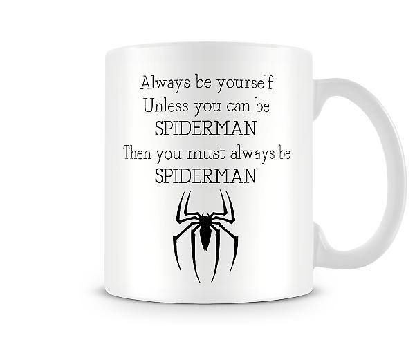 Always Be Yourself Unless You Can Be Spiderman Mug