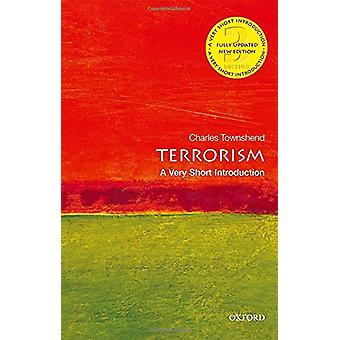 Terrorism - A Very Short Introduction by Terrorism - A Very Short Intro