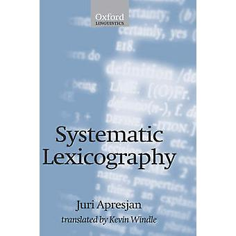 Systematic Lexicography by Apresian & Iurii Derenikovich