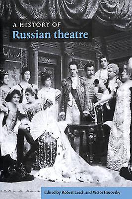 A History of Russian Theatre by Leach & Robert