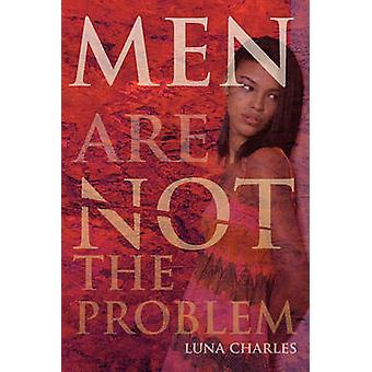 Männer sind nicht das Problem von Charles & Luna