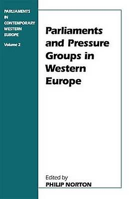 ParliaHommests and Pressure Groups in Western Europe by Norton & Philip
