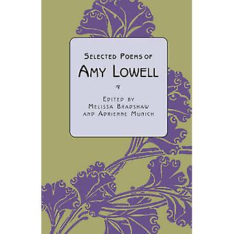 Selected Poems of Amy Lowell by Bradshaw & Melissa