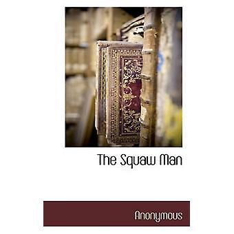 The Squaw Man von Royle & Edwin Milton