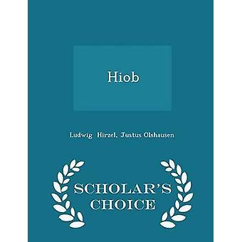 Hiob  Scholars Choice Edition by Hirzel & Justus Olshausen & Ludwig