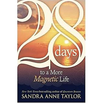 28 Days To A More Magnetic Life by Taylor & Sandra