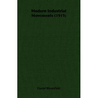 Modern Industrial Movements 1919 by Bloomfield & Daniel