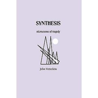 Synthesis Microcosms of Tragedy by Vetterlein & John