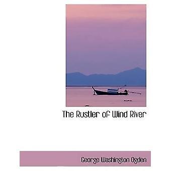 Le Rustler de Wind River par Ogden & George Washington
