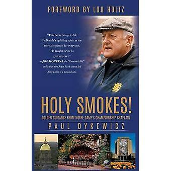 Heilige raucht goldene Führung von Notre Dames Meisterschaft Kaplan von Dykewicz & Paul