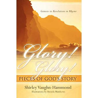 Glory Glory Pieces of Gods Story by VaughnHammond & Shirley