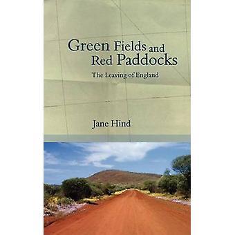 Groene velden en rode Paddocks het verlaten van Engeland door Hind & Jane