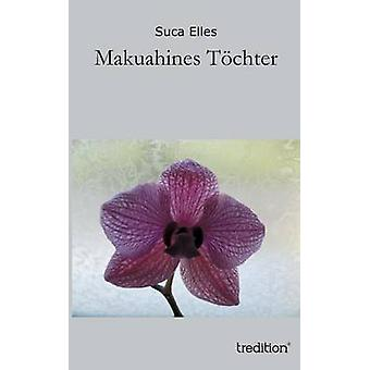 Makuahines Tochter by Elles & Suca