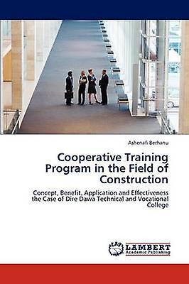 Cooperative Training Program in the Field of Construction by Berhanu & Ashenafi