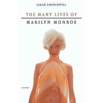 The Many Lives of Marilyn Monroe (annotated edition) by Sarah Churchw