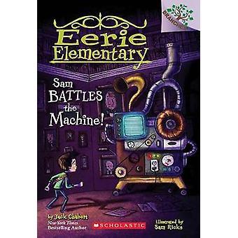 Sam Battles the Machine! by Jack Chabert - 9780545873789 Book