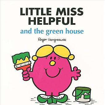 Little Miss Helpful and the Green House by Roger Hargreaves - 9780603