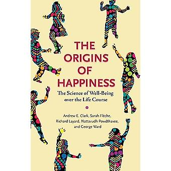 The Origins of Happiness - The Science of Well-Being over the Life Cou